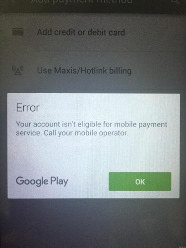 """Error [OR-DVASA2-02]: Your account isn't eligible for mobile payment service. Call your mobile operator"""""""