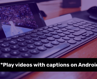 How to Turn on and Customize Captions for Videos on Android