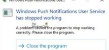 Windows Push Notifications User Service has stopped working