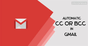 How to Automatically CC or BCC Any Email ID in Gmail