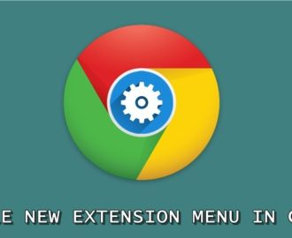 How to Enable the New Extension Menu in Chrome Browser