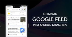 How to Integrate Google Feed into Android Launchers