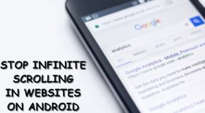How to Stop Infinite Scrolling in Websites on Android