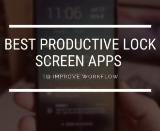 6 Best Productive Lock Screen Apps to Improve Workflow