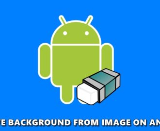 How to Remove Background from an Image on Android