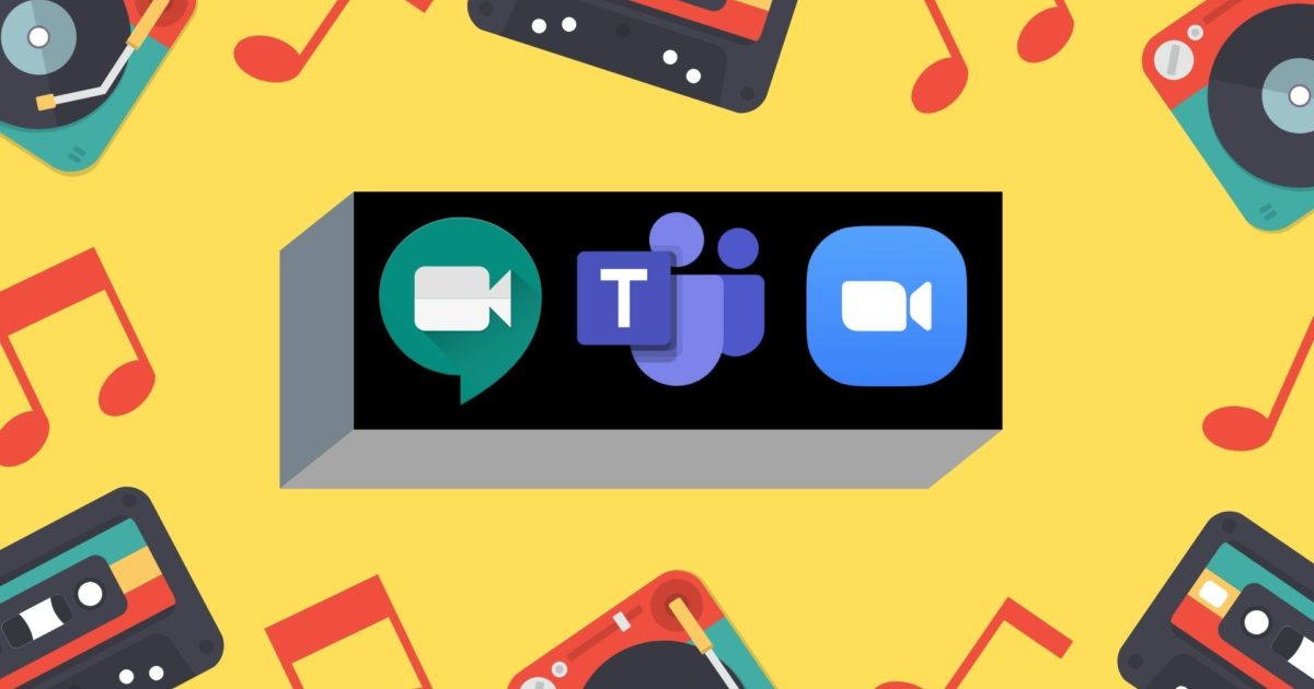 How to Share Video With Sound on Zoom, Microsoft Teams, and Google Meet